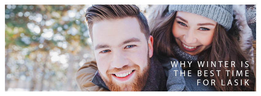 Why Winter is the Best Time of Year for LASIK