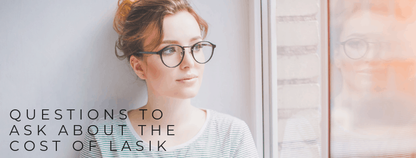 Questions to Ask About the Cost of LASIK